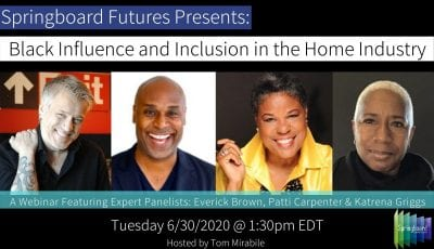 Black Influence and Inclusion in the Home Industry – A Springboard Webinar June 30th 2020