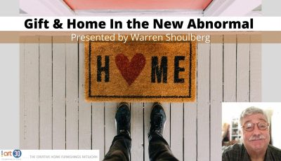 Gift & Home In the New Abnormal –  Presented by Warren Shoulberg